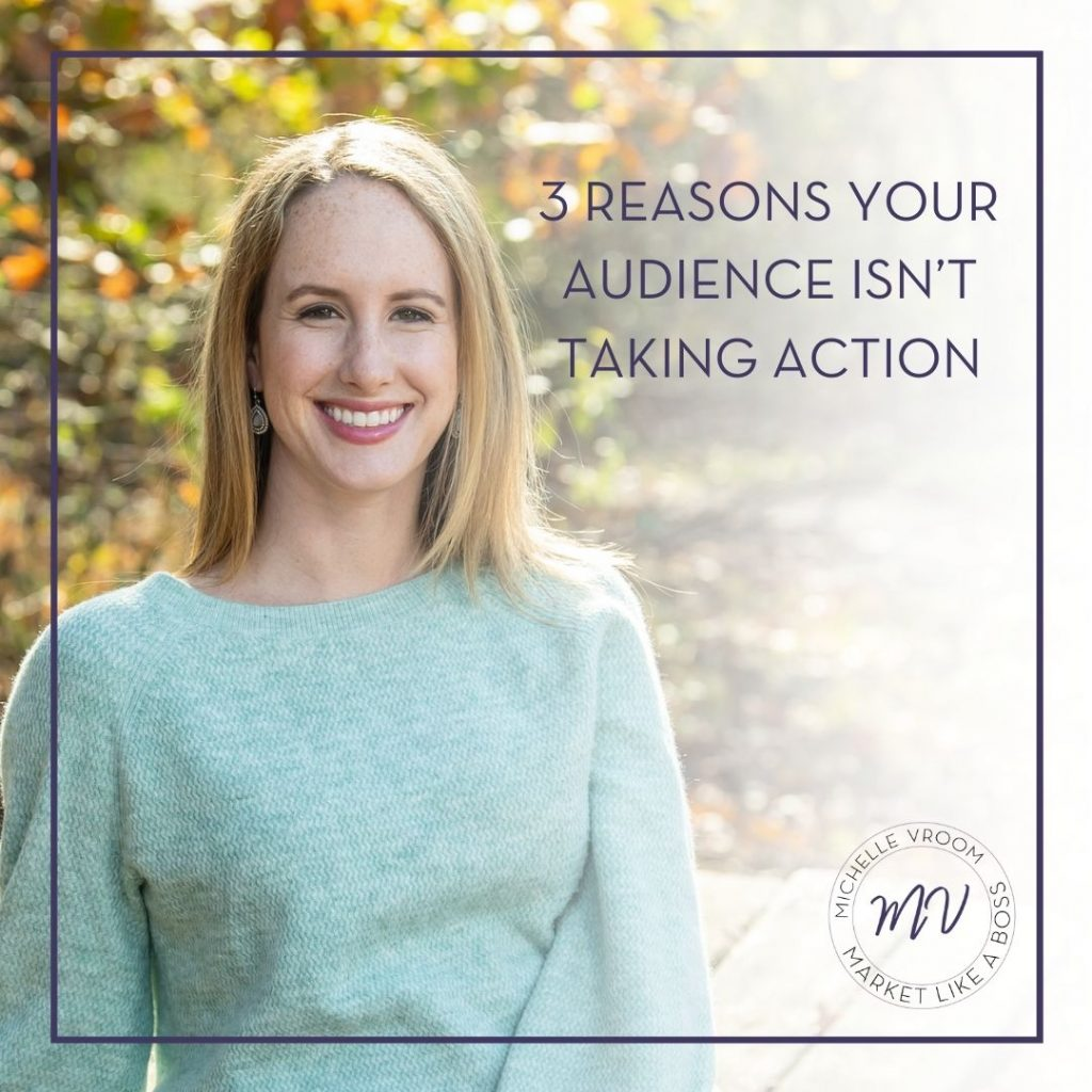 3 Reasons Your Audience Isn't Taking Action