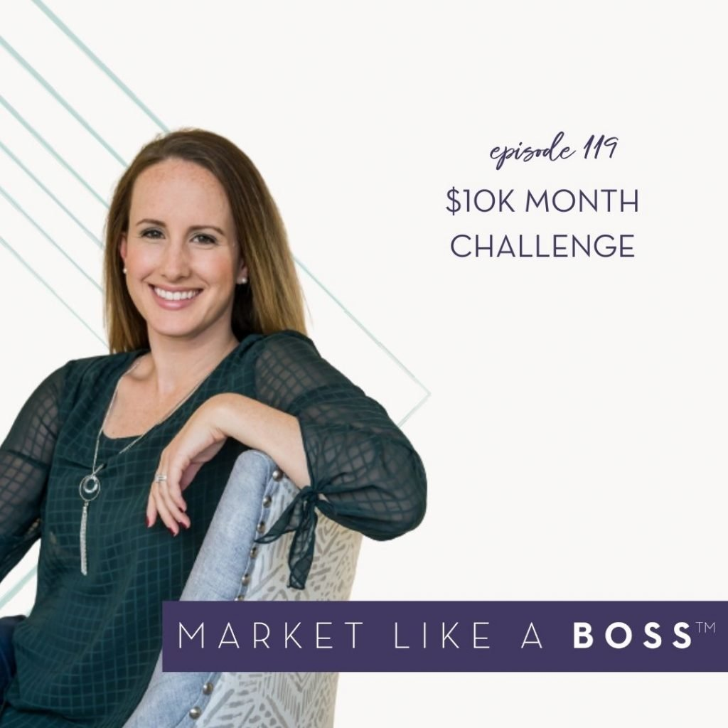 Episode 119: $10K Month Challenge