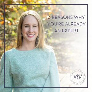 3 Reasons Why You're Already An Expert