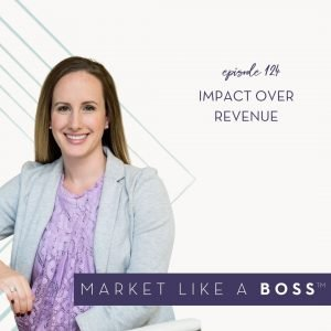 Episode 124: Impact Over Revenue